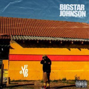 Bigstar Johnson 'Ye'