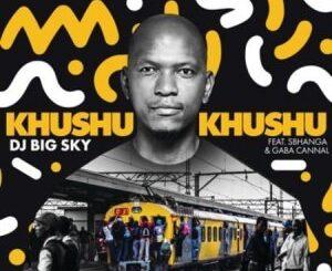 DJ Big Sky – Khushukhushu