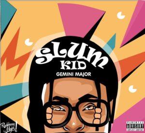 Gemini Major – Slum Kid EP ZIP