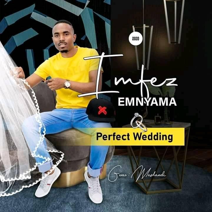 Imfezi Emnyama - Perfect Wedding Album