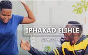 Iphakad' elihle 2020 Album Promo 2.0