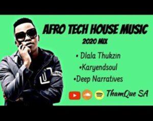 Dlala Thukzin, Karyendasoul, Deep Narratives AFRO Tech – House Music Mix