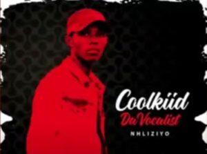 Coolkiid Da Vocalist – Oko Ngahlangana Nawe