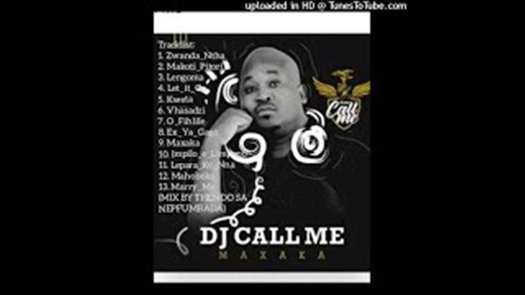 DJ CALL ME & THENDO SA MAXAKA ALBUM MIX MIXED