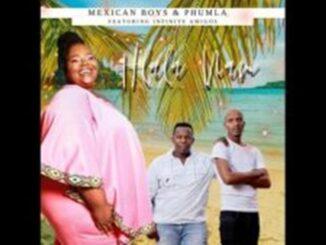 Hlala Nam Ft Infinite Amigos - Mexican Boys & Phumla