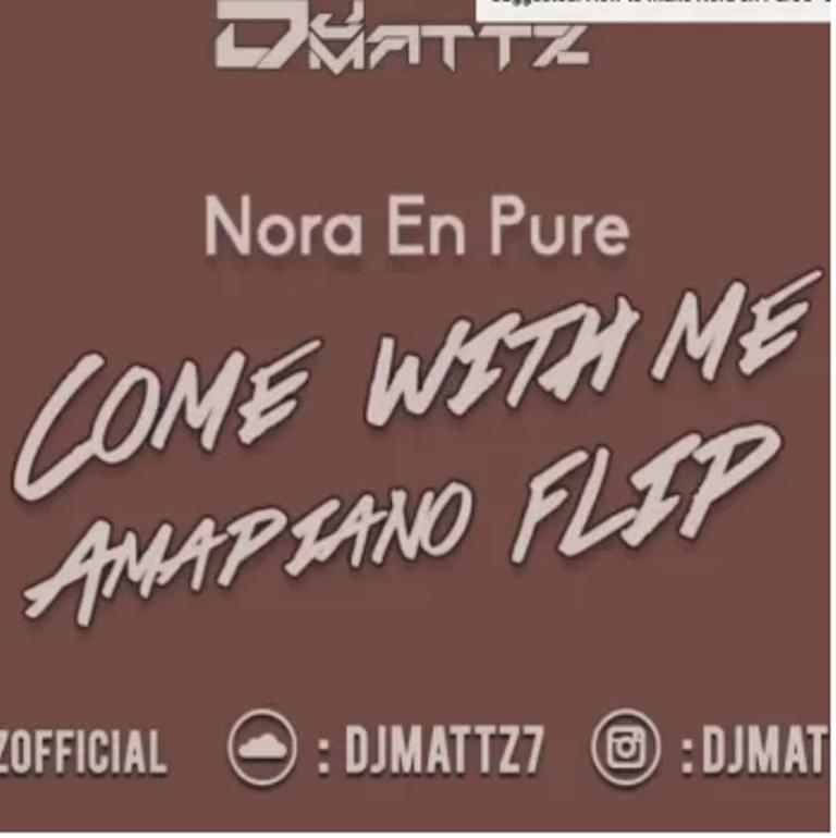 Nora En Pure – Come With Me (DJMattz Amapiano Flip)