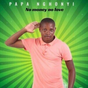 Papa Nghonyi No money no love