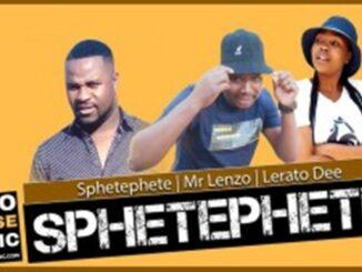 SPHETEPHETE X MR LENZO X LERATO DEE - SPHETEPHETE