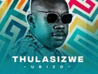 Thulasizwe ft. Mr Style Kuzoba Nje