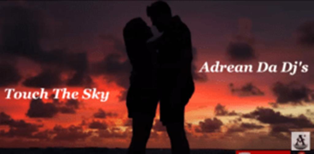 Adrean Da Dj – Touch The Sky (Remix)
