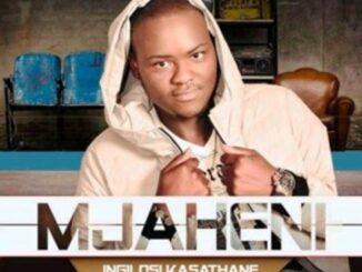Mjaheni – Angisoze Ngaphela Mandla
