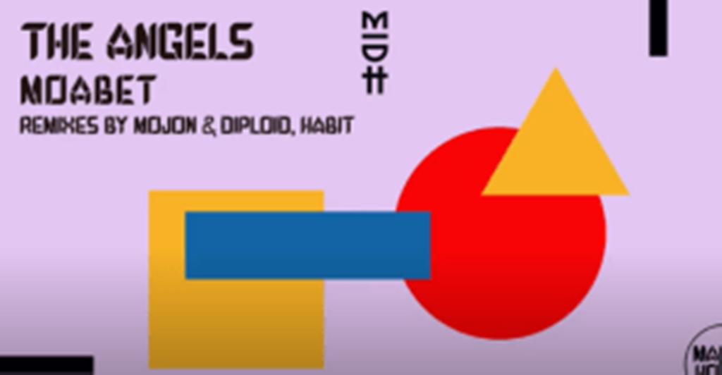 The Angels – Moabet (Diploid & Mojon Remix)