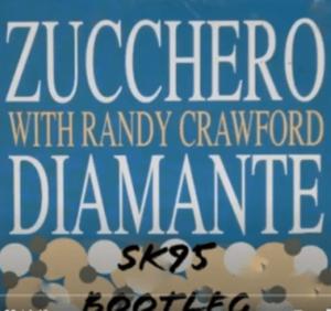 Zucchero & Randy Crawford – Diamante SK95 Bootleg