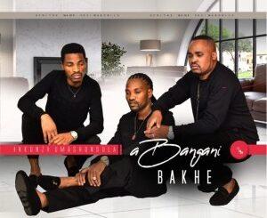 Abangani Bakhe New Album 2020 – Inkunzi Umashundula