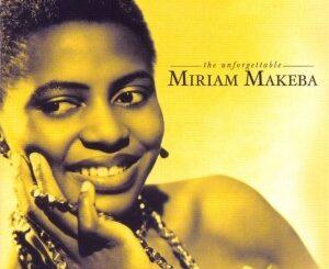 Miriam Makeba – The Unforgettable Miriam Makeba