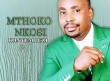 Mthokozisi Nkosi Liyeza Elakho Ithuba