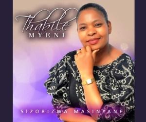 Thabile Myeni Sizobizwa Masinyane Album Zip