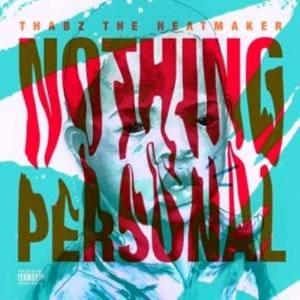 Thabz The Heatmaker Nothing Personal EP zip