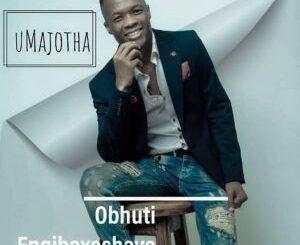 Umajotha Obhuti Engibaxoshayo Album zip