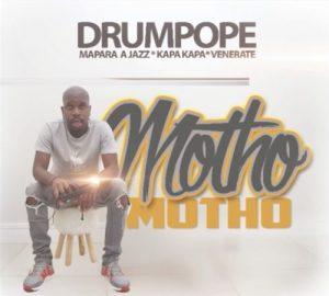 Drum Pope – Motho ft. Mapara A Jazz, Kapa Kapa & Venerate