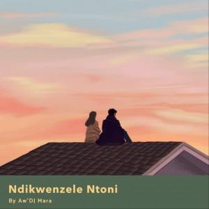 Aw DJ Mara - Ndikwenzele Ntoni
