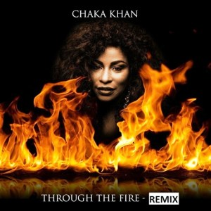 Chaka Khan – Through The Fire Remix
