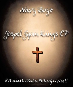 Navy Boyz – Gospel Gqom Kings EP