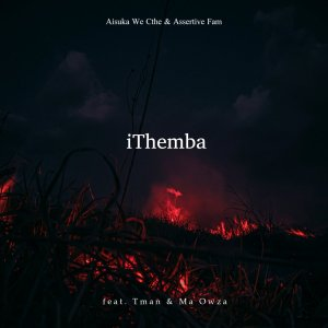 Aisuka We Cthe & Assertive Fam – iThemba