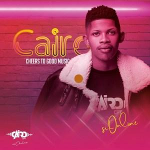 Caiiro CPT – Cheers To Good Music Album 2021