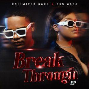 DBN Gogo & Unlimited Soul – Break Through – EP