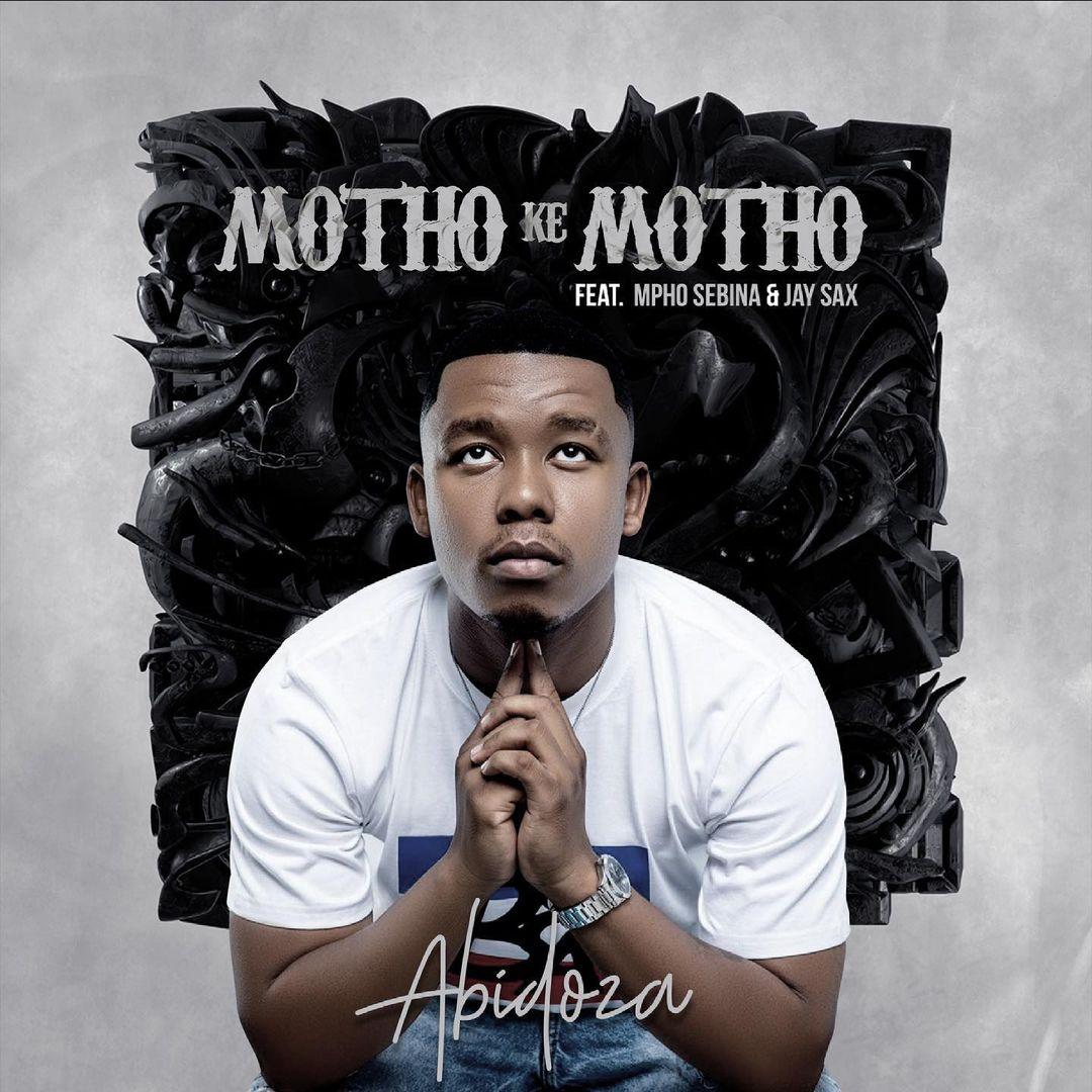 DJ Abidoza - Motho Ke Motho ft. Mpho Sebina & Jay Sax