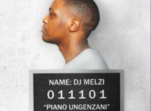DJ Melzi – Piano Ungenzani