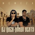 DJ Obza & Bongo Beats – Memeza ft MaWhoo & DJ Gizo