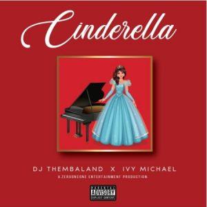 DJ Thembaland – Cinderella