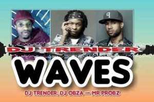 DJ Trender, DJ Obza & Mr Probz – WAVES