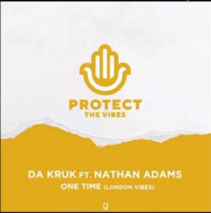 Da Kruk (feat. Nathan Adams) – One Time [London Vibes]
