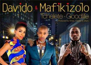 Davido – Tchelete (Goodlife) ft. Mafikizolo