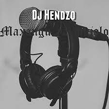 Dj Hendzo - Maxangu Ya Mujolo