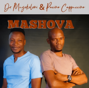 Dr Muyekeleni & Pacino Cappuccino – Mashova