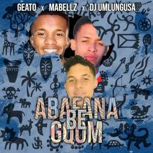 Geato, Mabellz & Dj UmlunguSA – S'bam Phezulu