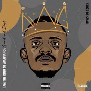 Kabza De Small – I Am King Of Amapiano (Zip File)