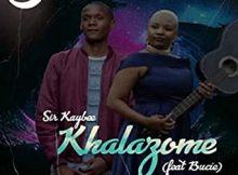 Sir KayBee ft Bucie - Khalazome