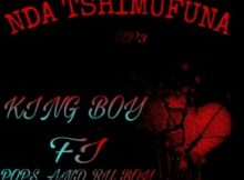 King Boy ft. Pops & Ru Boy – Nda Tshimufuna