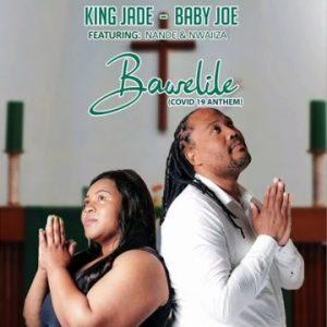 King Jade & Baby Joe – Bawelile