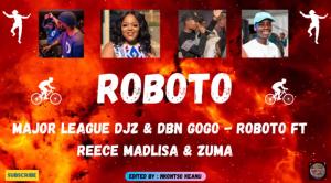 Major League Djz & Dbn Gogo – Roboto