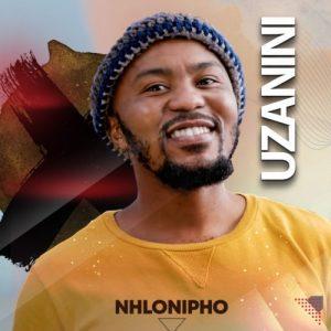 Nhlonipho – Uzanini