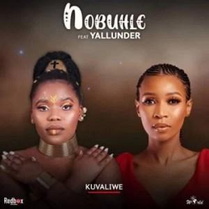 Nobuhle – Kuvaliwe ft Yallunder