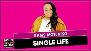 Rams Motlatso – Single Life