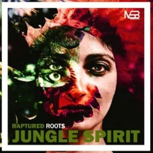 Raptured Roots – Jungle Spirit (Mix)