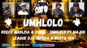 Reece Madlisa & Zuma – Mhlolo Ka James ft. Major League Djz, Mpura & Busta 929